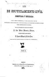 Ley de enjuiciamiento civil: comentada y explicada para su mejor inteligencia y fácil aplicacion; con los formularios correspondientes á todos los juicios, y un repertorio alfabetico de las voces comprendidas en la misma
