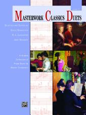 Masterwork Classics Duets, Level 3: A Graded Collection of Late Elementary to Early Intermediate Piano Duets by Master Composers