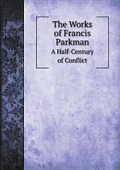 The Works of Francis Parkman: Volume 19
