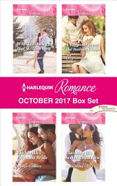 Harlequin Romance October 2017 Box Set: Whisked Away by Her Sicilian Boss\The Sheikh's Pregnant Bride\A Proposal from the Italian Count\Claiming His Secret Royal Heir