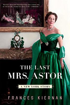 The Last Mrs  Astor  A New York Story