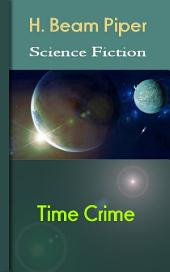 Time Crime: Science Fiction Stories