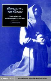 Contesting the Gothic: Fiction, Genre and Cultural Conflict, 1764–1832