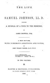 The Life of Samuel Johnson, LL.D: Including A Journal of His Tour to the Hebrides, Volume 2