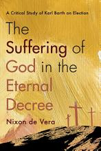 The Suffering of God in the Eternal Decree PDF