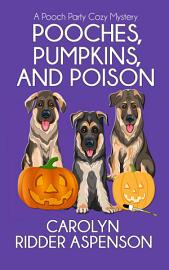 Pooches  Pumpkins  and Poison PDF