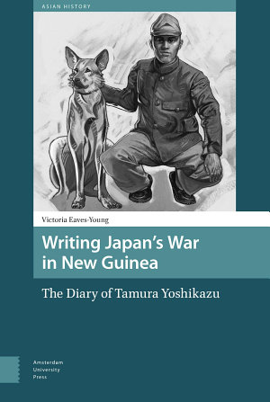 Writing Japan s War in New Guinea