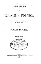 Lecciones elementales de economía política: dadas en la escuela de jurisprudencia de México en el curso de 1871