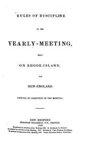 Rules of Discipline of the Yearly Meeting, Held on Rhode Island, for New England