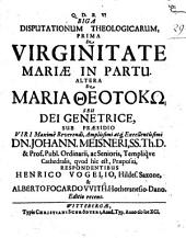 Biga disputationum theologicarum, prima de virginitate Maria in partu, altera de Maria theotokō