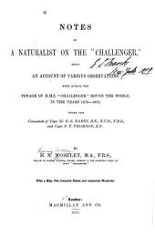 "Notes by a Naturalist on the ""Challenger"": Being an Account of Various Observations Made During the Voyage of H.M.S. ""Challenger"" Round the World, in the Years 1872-1876, Under the Commands of Capt. Sir G.S. Nares and Capt. F.T. Thomson"