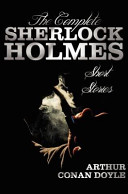 The Complete Sherlock Holmes Short Stories Unabridged The Adventures Of Sherlock Holmes The Memoirs Of Sherlock Holmes The Return Of Sherlock Ho Book PDF
