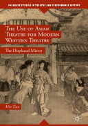 The Use of Asian Theatre for Modern Western Theatre