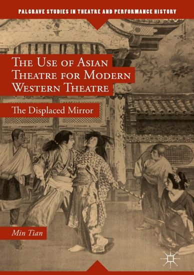 The Use of Asian Theatre for Modern Western Theatre PDF