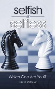 Selfish or Selfless  Which One Are You
