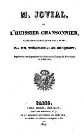 M. Jovial, ou C'Huissier chansonnier; Comedie vaudeville en Deux actes. - Paris, Barba 1827