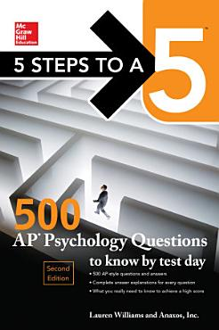 5 Steps to a 5  500 AP Psychology Questions to Know by Test Day  Second Edition PDF