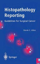 Histopathology Reporting: Guidelines for Surgical Cancer