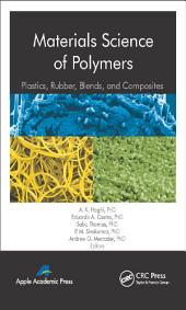 Materials Science of Polymers: Plastics, Rubber, Blends and Composites