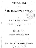 The autocrat of the breakfast table  with an intr  by G A  Sala PDF