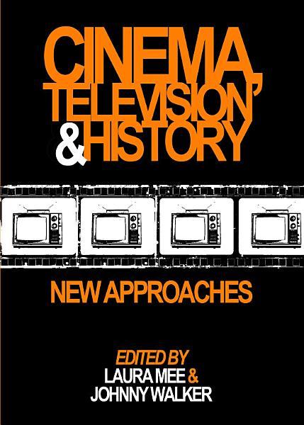 Cinema, Television and History Pdf Book