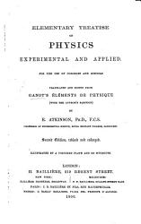 Elementary treatise on Physics  experimental and applied      Translated and edited from the ninth French edition      by E  Atkinson PDF