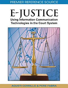 E Justice  Using Information Communication Technologies in the Court System Book
