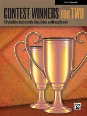 Contest Winners for Two, Book 4: 7 Original Piano Duets (1 Piano, 4 Hands) from the Alfred, Belwin, and Myklas Libraries for Intermediate Pianists