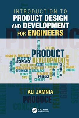Introduction to Product Design and Development for Engineers PDF