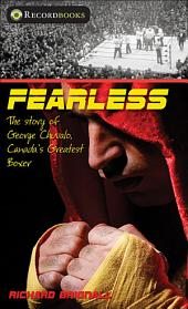 Fearless: The Story of George Chuvalo, Canada's Greatest Boxer