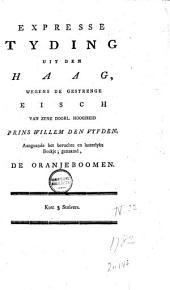 Expresse tyding uit den Haag, wegens de gestrenge eisch van zyne doorl. hoogheid prins Willem den Vyfden. Aangaande het beruchte en lasterlyke boekje; genaamd, De Oranjeboomen
