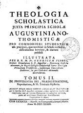 Theologia Scholastica iuxta principia scholae Augustiniano-Thomisticae...