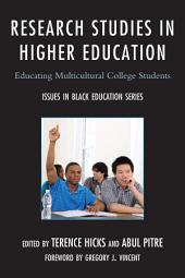 Research Studies in Higher Education: Educating Multicultural College Students
