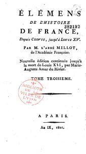 Élémens de l'histoire de France, depuis Clovis jusqu'à Louis XV: Volume1