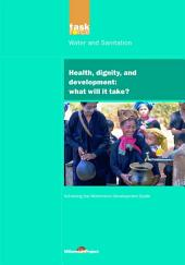UN Millennium Development Library: Health Dignity and Development: What Will it Take?