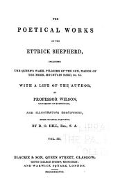 The Poetical Works of the Ettrick Shepherd: Including the Queen's Wake, Pilgrims of the Sun, Mador of the Moor, Mountain Bard, Etc., Etc. With an Autobiography, and Illustrative Engravings, from Original Drawings, Volume 3