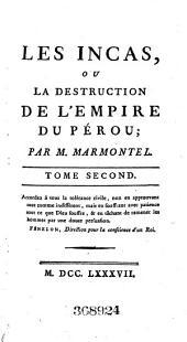 Oeuvres complettes de M. Marmontel, historiographe de France: Les Incas, ou La destruction de l'empire du Pérou