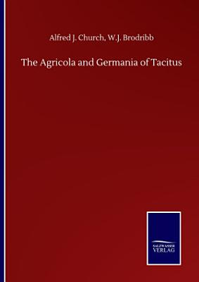 The Agricola and Germania of Tacitus
