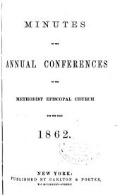 Minutes of the Annual Conferences of the Methodist Episcopal Church