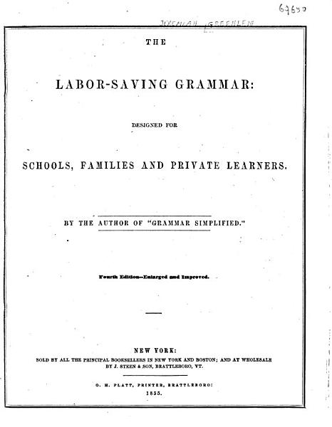 The Labor saving Grammer  Designed for Schools  Families and Private Learners PDF