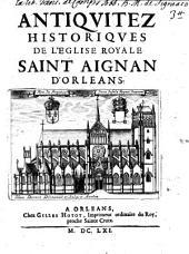 Antiquitez Historiques De L'Eglise Royale Saint Aignan D'Orleans