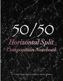 50/50 Horizontal Split Composition Notebook: 50/50 Horizontal Black Marble Notebook