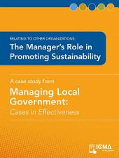 The Manager's Role in Promoting Sustainability: Cases in Effectiveness: Relating to Other Organizations