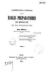 Considérations générales sur les écoles préparatoires de médecine et de pharmacie, par Sénac,...