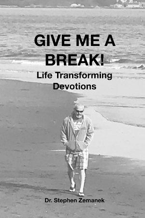 GIVE ME A BREAK  Life Transforming Devotions