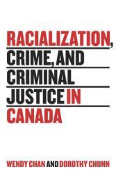 Racialization Crime And Criminal Justice In Canada Book PDF