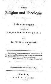 Über Religion und Theologie: Erläuterungen zu seinem Lehrbuch der Dogmatik