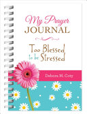 My Prayer Journal  Too Blessed to Be Stressed