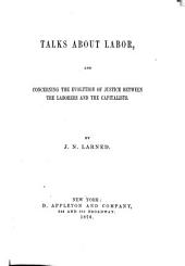 Talks about Labor: And Concerning the Evolution of Justice Between the Laborers and the Capitalists