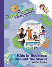 The Little Green Money Machine: Kids in Business Around the World
